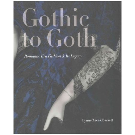 Gothic to Goth: Romantic Era Fashion & Its Legacy