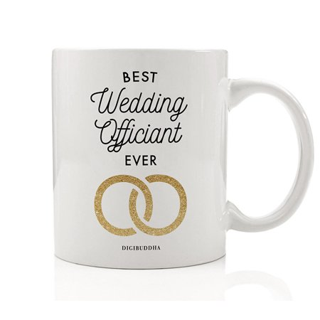 Best Wedding Officiant EVER Coffee Mug Gift Idea Perfect Birthday Christmas Holiday Present to That Special Person Performing the Marriage Ceremony for Couple 11oz Ceramic Tea Cup by Digibuddha (Best Gift Exchange Ideas Under $50)