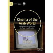 Cinema of the Arab World : Contemporary Directions in Theory and Practice