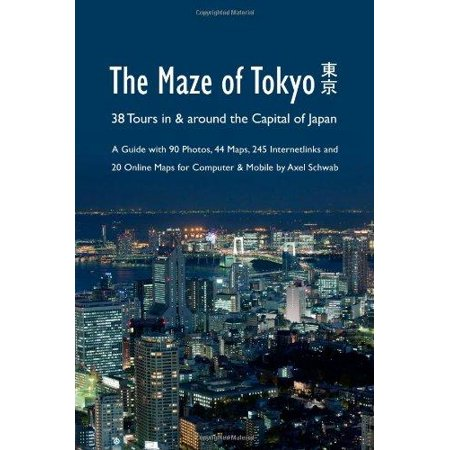 The Maze Of Tokyo   38 Tours In   Around The Capital Of Japan