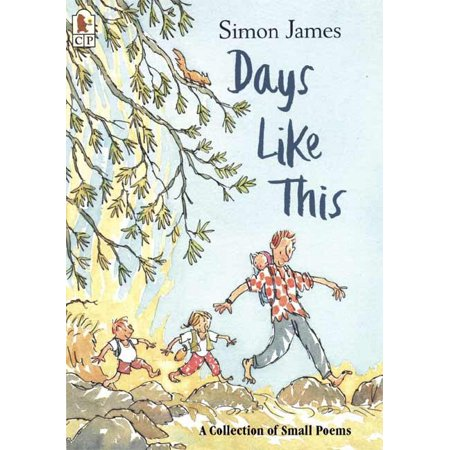 Days Like This : A Collection of Small Poems (Have A Nice Day Poems For Him)