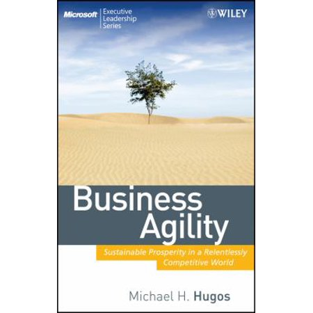 Business Agility: Sustainable Prosperity in a Relentlessly Competitive World