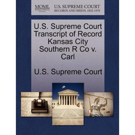 U S  Supreme Court Transcript Of Record Kansas City Southern R Co V  Carl