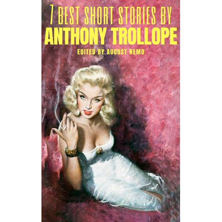 7 best short stories by Anthony Trollope - eBook