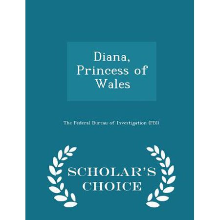 Diana, Princess of Wales - Scholar's Choice Edition