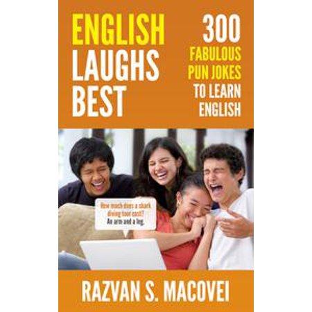 English Laughs Best. 300 Fabulous Pun Jokes to Learn English -