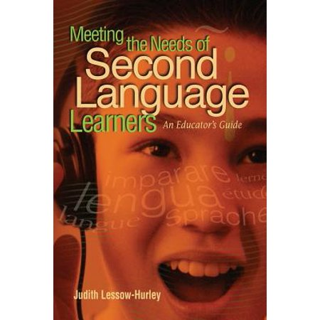 Meeting the Needs of Second Language Learners : An Educator's