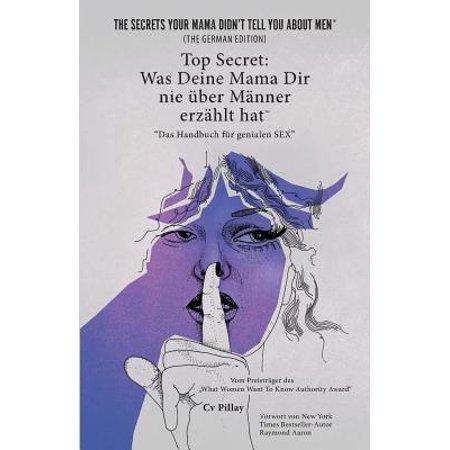 Top Secret : Was Deine Mama Dir Nie Uber Manner Erzahlt Hat: Das Handbuch Fur Genialen Sex (Brillengestelle Für Männer Trends)