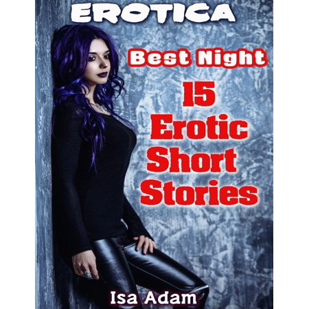 Erotica: Best Night: 15 Erotic Short Stories -