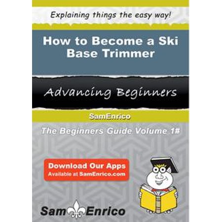 How to Become a Ski Base Trimmer - - Bass Skis