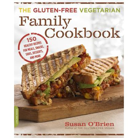 The Gluten-Free Vegetarian Family Cookbook : 150 Healthy Recipes for Meals, Snacks, Sides, Desserts, and More](Healthy Halloween Snacks Family Fun)