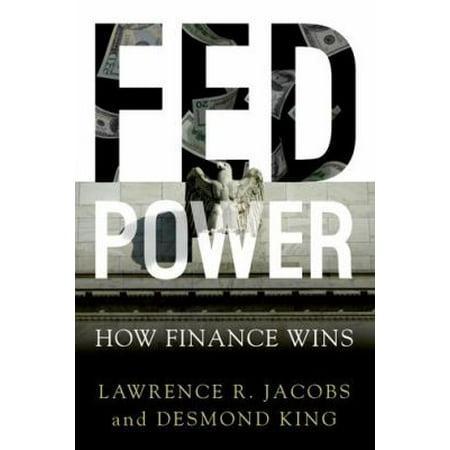 Fed Power  How Finance Wins