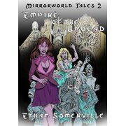 Mirrorworld Tales 2: Empire of the Undead - eBook