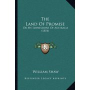 The Land of Promise : Or My Impressions of Australia (1854)