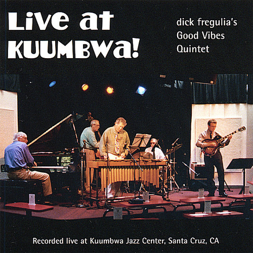 Fregulia, Dick Good Vibes Quintet Live at Kuumbwa [CD] by