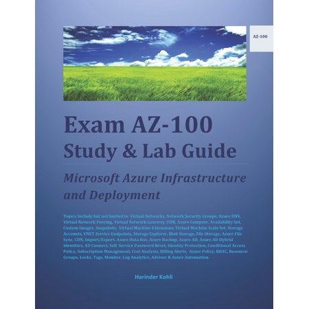 Exam AZ-100 Study & Lab Guide: Microsoft Azure Infrastructure and Deployment (Paperback) (Windows System Administration)