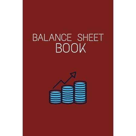 Balance Sheet Book: Log, Track, & Record Expenses & Income- With Columns For Financial Date, Description, Reference- 105 Pages-6