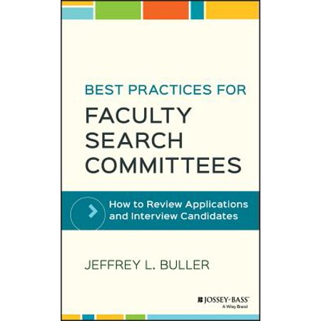 Best Practices for Faculty Search Committees : How to Review Applications and Interview