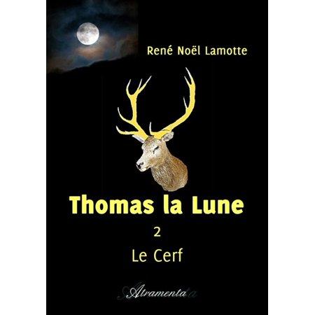 Thomas la Lune, Livre II – Le Cerf - eBook (La Lune 18)