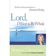 Lord, I Want to Be Whole: The Power of Prayer and Scripture in Emotional Healing (Paperback)