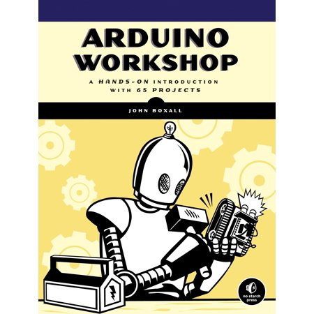 Arduino Workshop : A Hands-On Introduction with 65