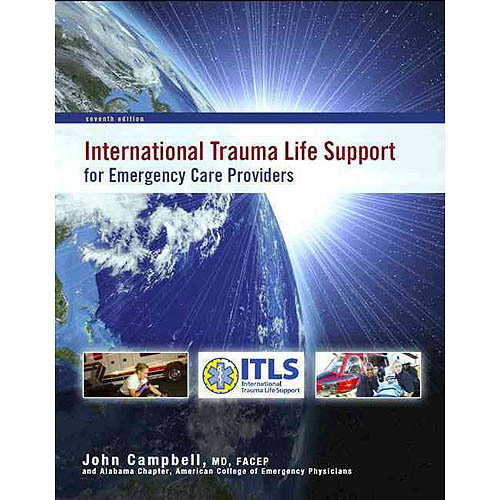 International Trauma Life Support: For Emergency Care Providers