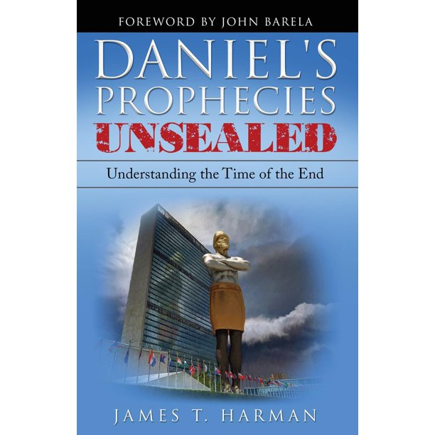 Unsealed Prophecies Christmas 2020 Daniel's Prophecies Unsealed: Understanding the Time of the End