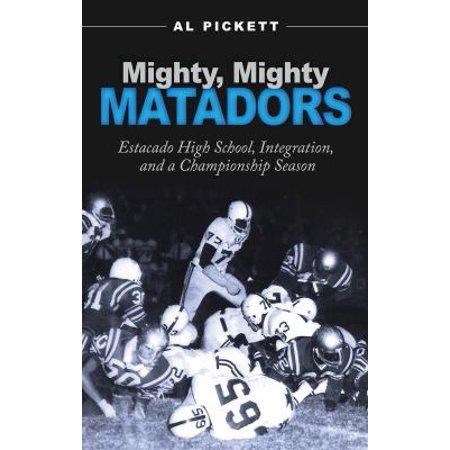 Mighty  Mighty Matadors  Estacado High School  Integration  And A Championship Season