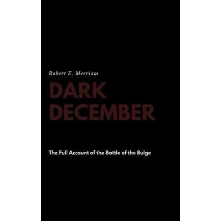Dark December : The Full Account of the Battle of the