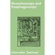 Bronchoscopy and Esophagoscopy - eBook