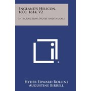 England's Helicon, 1600, 1614, V2 : Introduction, Notes and Indexes