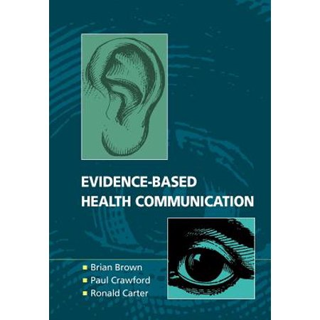Evidence-Based Health Communication (Developing Effective Communication In Health And Social Care)