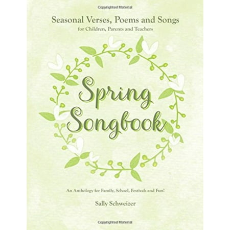 Spring Songbook : Seasonal Verses, Poems and Songs for Children, Parents and Teachers - An Anthology for Family, School, Festivals and Fun!](Fun Kids Halloween Songs)