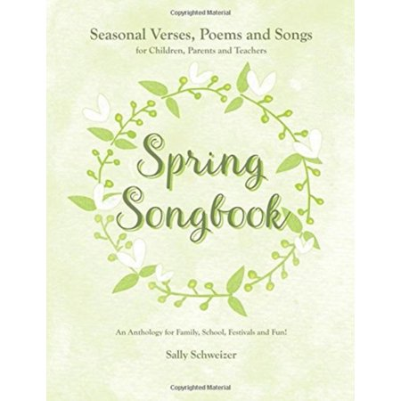 Spring Songbook : Seasonal Verses, Poems and Songs for Children, Parents and Teachers - An Anthology for Family, School, Festivals and Fun! - Halloween Poems And Songs For Preschool