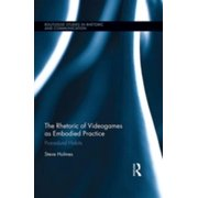The Rhetoric of Videogames as Embodied Practice - eBook