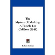 The Mystery of Marking : A Parable for Children (1849)