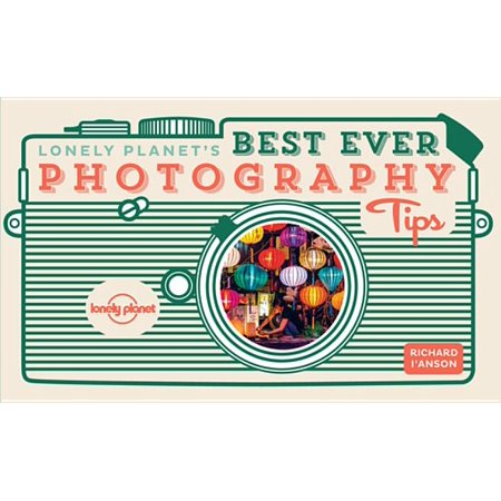 Lonely Planet's Best Ever Photography Tips -