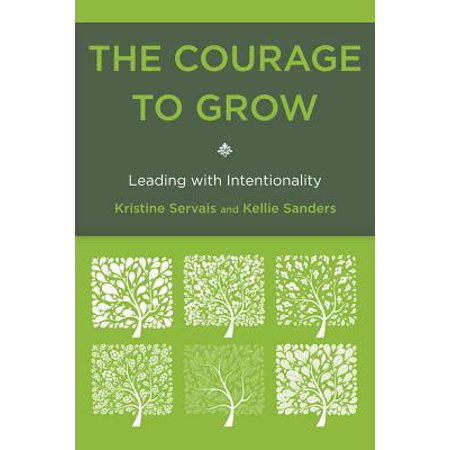 the courage to grow servais kristine s anders kellie