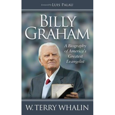 Billy Graham : A Biography of America's Greatest -