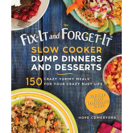 Fix-It and Forget-It Slow Cooker Dump Dinners and Desserts : 150 Crazy Yummy Meals for Your Crazy Busy Life](Yummy Halloween Desserts)