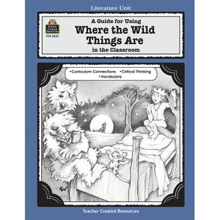 Max King Of The Wild Things (Literature Units: A Guide for Using Where the Wild Things Are in the Classroom)