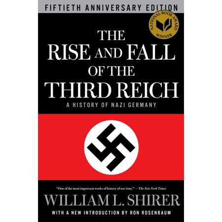 The Rise and Fall of the Third Reich : A History of Nazi