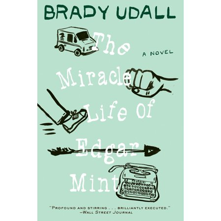 (The Miracle Life of Edgar Mint (Paperback))