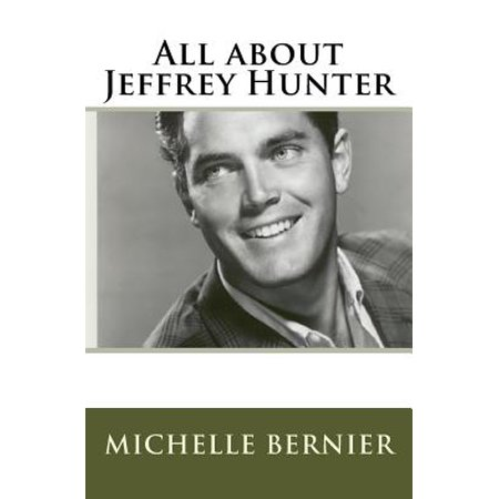 All about Jeffrey Hunter by