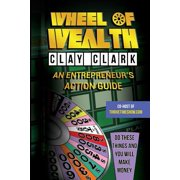 Wheel of Wealth : An Entrepreneur's Action Guide