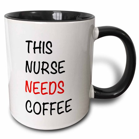 3dRose THIS NURSE NEEDS COFFEE - Two Tone Black Mug, 11-ounce - Nurse Coffee Mug