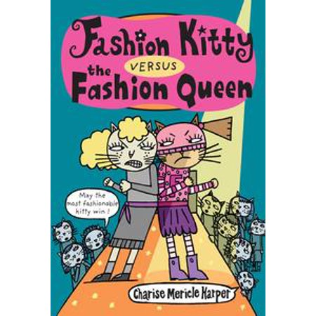 Fashion Kitty versus the Fashion Queen - eBook (Danger Kitty Fashion)