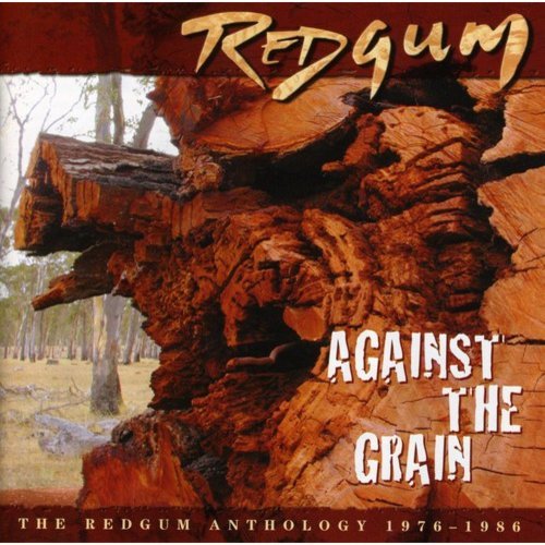 Against The Grain: Redgum Anthology 1976 - 1986