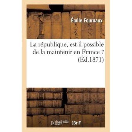 La republique, est-il possible de la maintenir en France ? (Sciences Sociales) (French Edition) - image 1 de 1