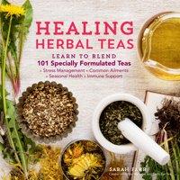 Healing Herbal Teas - Paperback